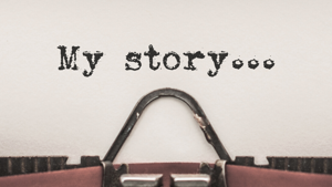 My Story, by BLF Member Melissa